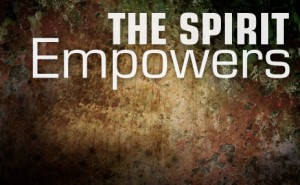 The Spirit Empowers