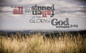 fallen short of the glory of God